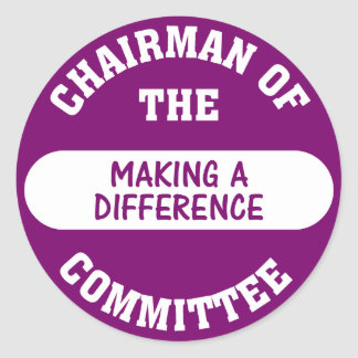 Chairman of the Making a Difference Committee Round Sticker