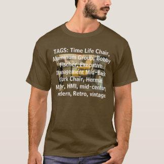 Chaise exécutive de travail de la vie de temps t-shirt