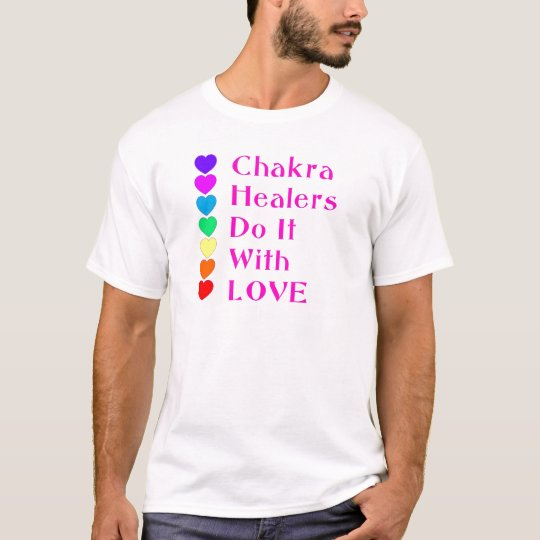 Chakra Healers Do It With Love T-Shirt