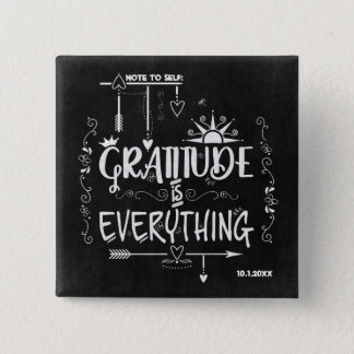 Chalkboard Gratitude is Everything Note to Self 2 Inch Square Button