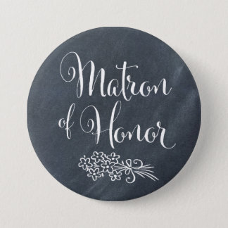 Chalkboard Matron of Honor 3 Inch Round Button