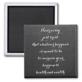 Chalkboard Never Worry Inspirational Quote Magnet