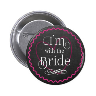 Chalkboard Pink Heart Wedding   I'm with the Bride 2 Inch Round Button