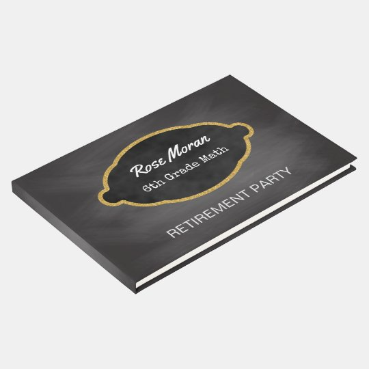Chalkboard Teacher Retirement Party | Black Gold Guest Book