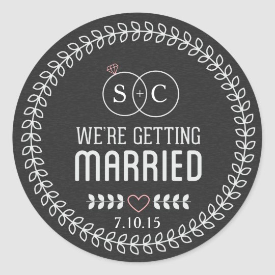 Chalkboard We're Getting Married Monogram Classic Round Sticker
