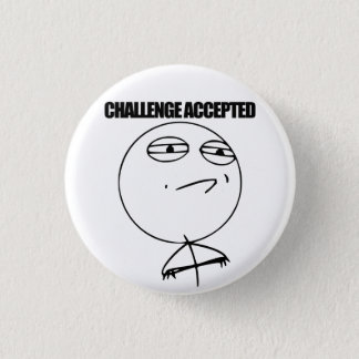 Challenge Accepted 1 Inch Round Button