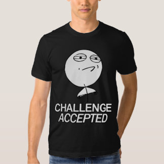 Challenge accepted guy  t shirt