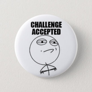 Challenge Accepted Round Button