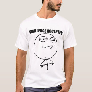 Challenge Accepted - T-Shirt