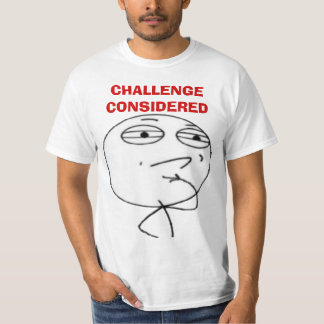 Challenge Considered Internet meme face T-shirts