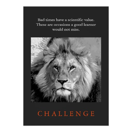 Challenge Inspirational Quote Black & White Lion Poster