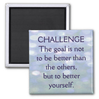 Challenge Motivational Message Magnet