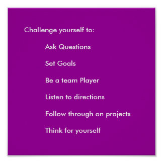 Challenge yourself to:          Ask Questions  ... Poster