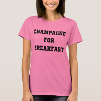 Champagne For Breakfast T-Shirt Tumblr