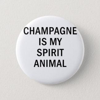Champagne is my Spirit Animal 2 Inch Round Button
