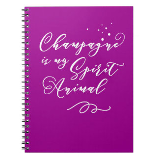 Champagne Is My Spirit Animal. Funny, Nerdy Saying Notebook