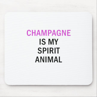 Champagne is my Spirit Animal Mouse Pad