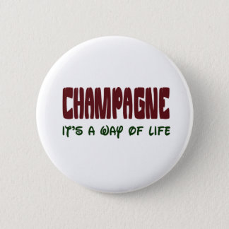 Champagne It's a way of life 2 Inch Round Button