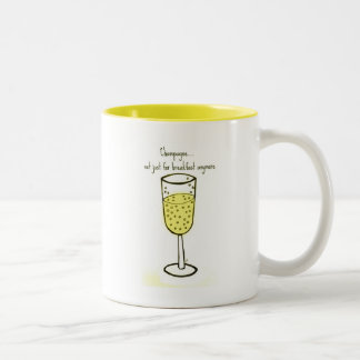 Champagne...not just for breakfast anymore Two-Tone coffee mug