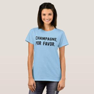 Champagne, por favor. T-Shirt
