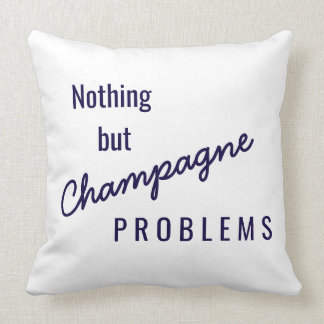 Champagne Problems pillow