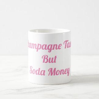 Champagne Taste But Soda Money Mug