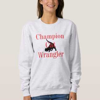 """Champion Cat Wrangler"" Sweatshirt"