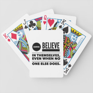 Champions Believe In Themselves, Even When No One Bicycle Playing Cards