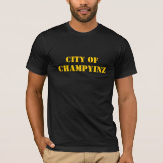 CHAMPYINZ, CITY OF T-Shirt