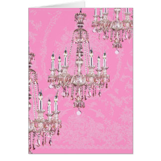 Chandelier Card~Pink Sparkling French Chandeliers Card