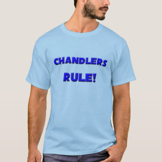 Chandlers Rule! T-Shirt