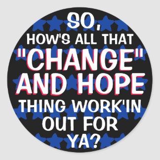 CHANGE AND HOPE - SO HOW'S ALL THAT ROUND STICKER