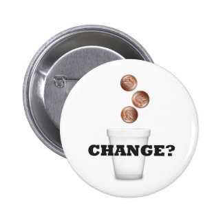 CHANGE? PINBACK BUTTONS