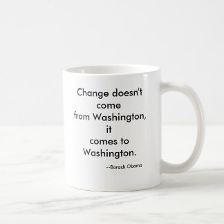 Change doesn't come from Washington Classic White Coffee Mug