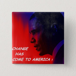 CHANGE HAS COME TO AMERICA! 2 INCH SQUARE BUTTON