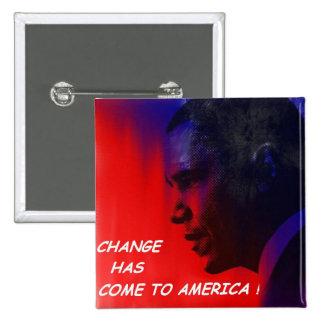 CHANGE HAS COME TO AMERICA! 2 INCH SQUARE BUTTON