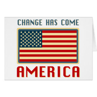 Change Has Come to America Obama Greeting Card