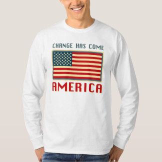 Change Has Come to America Obama T Shirts