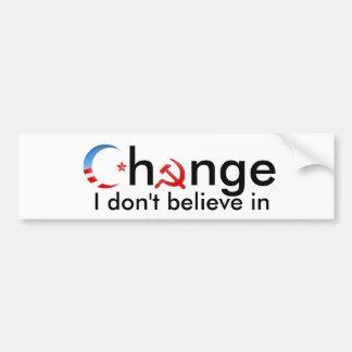 Change I don't believe in Bumper Sticker