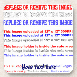 Change Image or delete Text Re-load to view Image Coaster