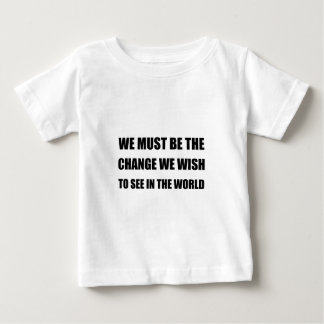 Change In The World Baby T-Shirt