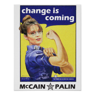 """""""change is coming"""" Mccain / Palin Republican Party Poster"""