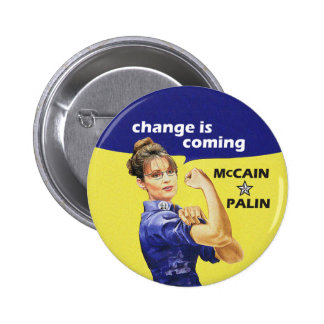 """Change is Coming"" McCain Sarah Palin 08 Election 2 Inch Round Button"