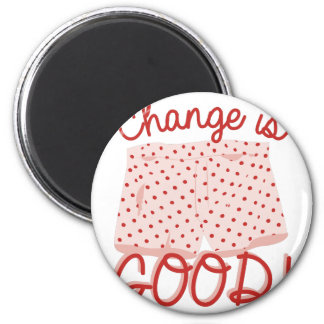 Change Is Good! 2 Inch Round Magnet