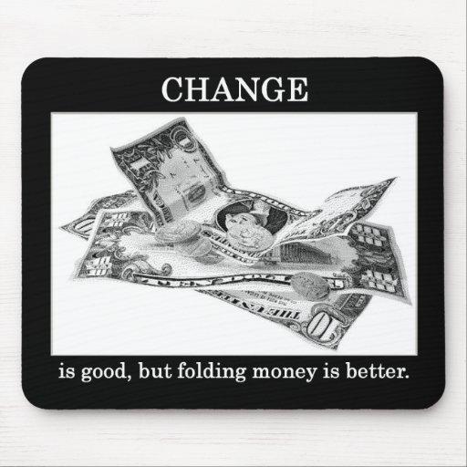 change-is-good-but-folding-money-is-better mousepads