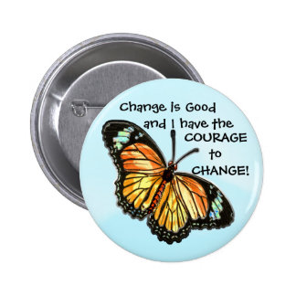 Change is Good (Butterfly Button) 2 Inch Round Button