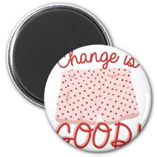 Change Is Good! Magnet