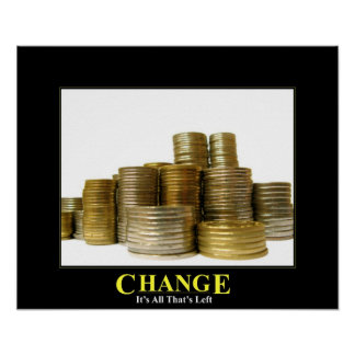 Change...It's All That's Left Poster Poster