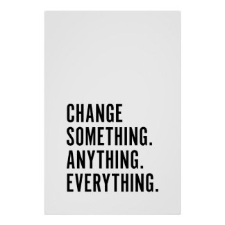 Change Something Anything Everything Poster