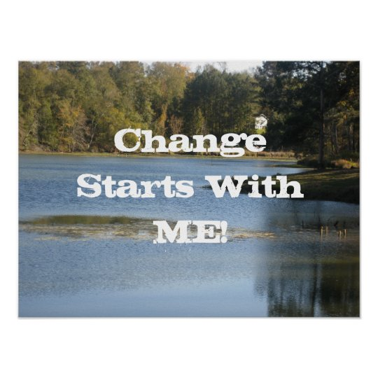 Change Starts With ME! Poster